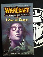 World of Warcraft WoW - Guerre des Anciens 2 - L'Ame du Dragon - Roman Knaak
