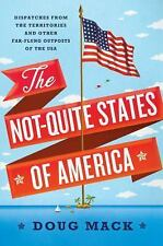 The Not-Quite States of America: Dispatches from the Territories and Other Far-
