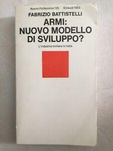 ARMI NUOVO MODELLO DI SVILUPPO? L'INDUSTRA MILITARE IN ITALIA SOCIETA' MILITARI