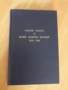 History of The Grand Lodge of Mark Master Masons 1856-1968 R M Handfield-Jones
