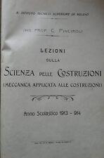 """""""Lezioni sulla scienza delle costruzioni"""" 1913 Ing.Prof. C.Pinciroli RARO ANTICO"""