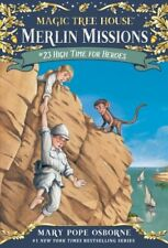 Magic Tree House Merlin Mission: High Time for Heroes 23 by Mary Pope Osborne...