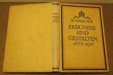 Ereignisse und Gestalten 1878-1918 KAISER WILHELM II 1922 1st Edition SIGNED?!!!