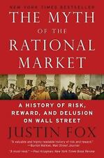 The Myth of the Rational Market: A History of Risk, Reward, and Delusion on Wal