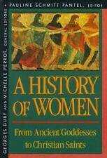 A History of Women in the West, Volume I : From Ancient Goddesses to Christian S