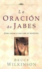 La Oracion de Jabes: Como Entrar a Una Vida De Benedicion (Big Truths in Small