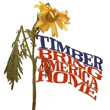Timber - Bring America Home [New CD]