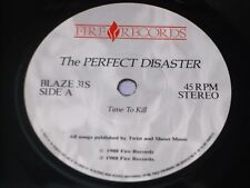 """The Perfect Disaster:   Time To Kill   Near Mint  7"""""""