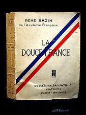 LA DOUCE FRANCE - RENÉ BAZIN de l'Académie Française