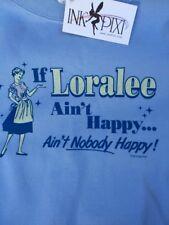 "Blue Sweatshirt XL ""if Loralee Ain't Happy Ain't Nobody Happy"" Women's NWT 2010"