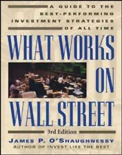 What Works on Wall Street : A Guide to the Best-Performing Investment Strategies