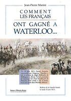 Comment les Français ont gagné à Waterloo Jean-Pierre Marini  histoire-fiction
