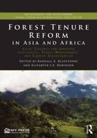 Forest Tenure Reform in Asia and Africa: Local Control for Improved Livelihoods,