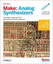 Make: Analog Synthesizers: Make Electronic Sounds the Synth-DIY Way (Paperback o