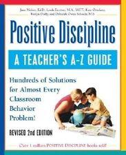 Positive Discipline: A Teacher's A-Z Guide by Jane Nelsen, etc., Roslyn Duffy, Kate Ortolano, Linda Escobar (Paperback, 2001)