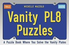 NEW - Vanity PL8 Puzzles: A Puzzle Book Where You Solve the Vanity Plates