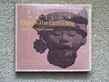 OUT OF EARTH I SING POETRY & SONG  OF PRIMITIVE PEOPLES EDITED BY RICHARD LEWIS