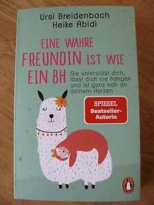 Eine wahre Freundin ist wie ein BH - Ursi Breidenbach/Heike Abidi - Taschenbuch