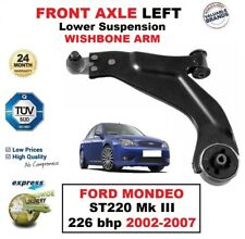FRONT AXLE LEFT Lower Wishbone ARM for FORD MONDEO ST220 III 226 bhp 2002-2007
