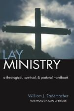 Lay Ministry: A Theological, Spiritual, and Pastoral Handbook, Rademacher, Willi
