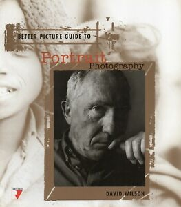 BETTER PICTURE GUIDE TO Portrait Photography   David Wilson   NEW