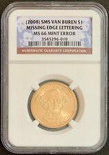 NQC Mint Error - 2008 SMS Van Buren $1 Missing Edge Lettering MS66 NQC PG: $180