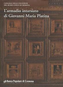 L' armadio intarsiato di Giovanni Maria Platina