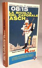 08/15 LA RIVOLTA DEL CAPORALE ASCH  Hans Hellmut Kirst  GARZANTI 1964