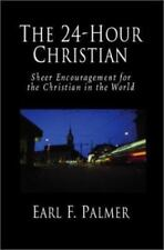 The 24-Hour Christian: Sheer Encouragement for the Christian in the World