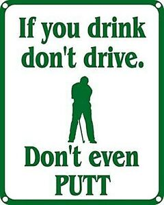 If You Drink Don't Drive Golf metal wall sign 255mm x 205mm (ss) REDUCED