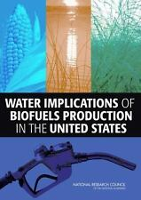 Water Implications of Biofuels Production in the United States, Committee on Wat