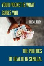 Studies in Medical Anthropology: Your Pocket Is What Cures You : The Politics of