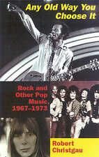 Any Old Way You Choose It : Rock and Other Pop Music 1967-1973