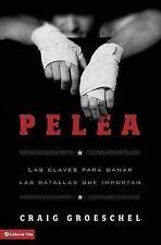 NEW - Pelea: Las claves para ganar las batallas que importan (Spanish Edition)
