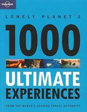 1000 Ultimate Experiences by Lonely Planet (Paperback, 2009)