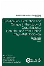 JUSTIFICATION, EVALUATION AND CRITIQUE IN THE STUDY OF ORGANIZATIONS - CLOUTIER,