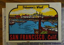 ORIGINAL VINTAGE TRAVEL DECAL FISHERMAN'S WHARF SAN FRANCISCO SF AUTO TRAILER RV