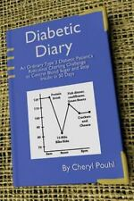 Diabetic Diary : An Ordinary Patient's Journey to Overcome Type 2 Diabetes by...