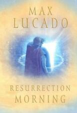 Resurrection Morning (Lucado, Max), Lucado, Max,158134547X, Book, Good