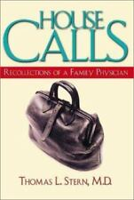 House Calls: Recollections of a Family Physician by Thomas L., M.D. Stern