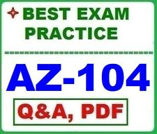AZ-104 -Best Exam Practice - MS Azure Administrator -LATEST