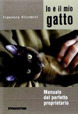 Io e il mio gatto. Manuale del perfetto proprietario di Francesca Riccomini