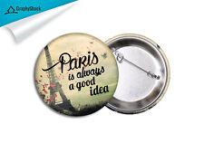 Paris Good Idea Pinback Badge Button Pin Pins Keepsake 2 1/4 inch Big Buttons