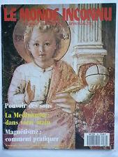LE MONDE INCONNU N° 89 DECEMBRE 1987 LA MEDIUMNITE MAGNETISME LA PRATIQUE