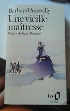 BARBEY D'AUREVILLY. Une vieille maîtresse. Préface Paul Morand. Folio.1979.