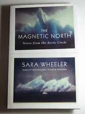The MAGNETIC NORTH Notes Form The Arctic Circle by Sara Wheeler 2011 HCDJ 1st Am