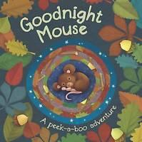 Goodnight Mouse Peekaboo Board Book (Die Cut Animal Board Books), , Very Good Bo