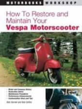 How to Restore and Maintain Your Vespa Motorscooter: By Darnell, Bob, Golfen,...