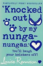 Knocked out by my nunga-nungas,Louise Rennison