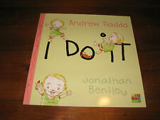 I DO IT  BY ANDREW DADDO AND JONATHAN BENTLEY SOFTCOVER BRAND NEW